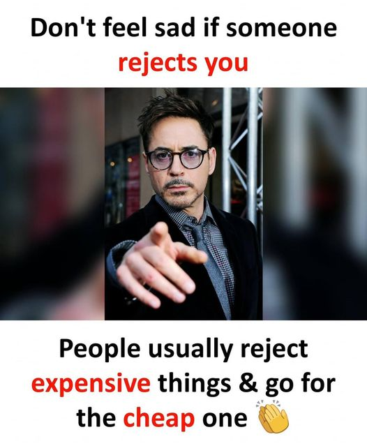 Dont Feel sad if someone reject you